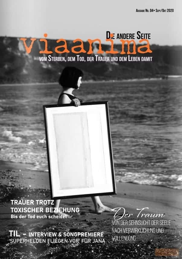 viaanima Das eMagazin Die andere Seite vom Sterben, dem Tod, der Trauer und dem Leben damit